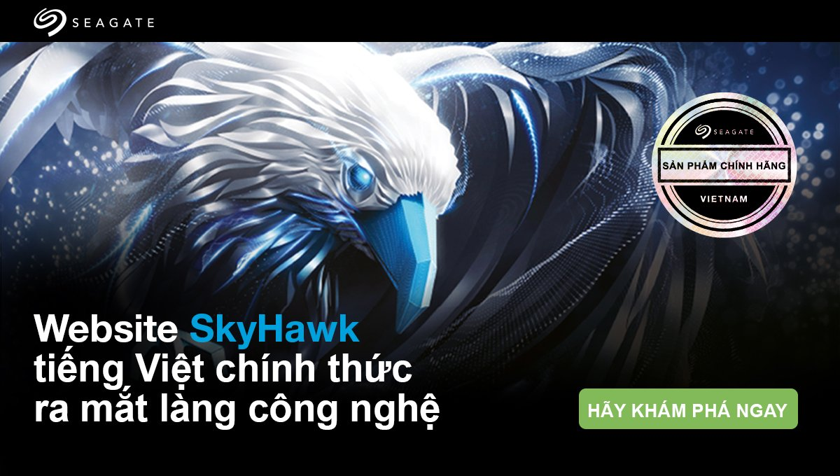 Seagate ra mắt website tiếng Việt cho Giải pháp Giám sát Seagate SkyHawk!