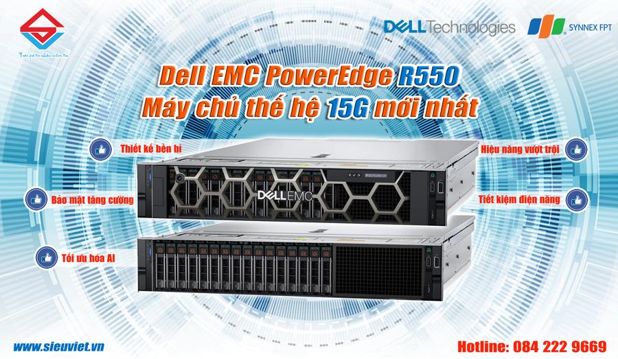Dell EMC PowerEdge R550 - Máy chủ thế hệ 15G mới nhất