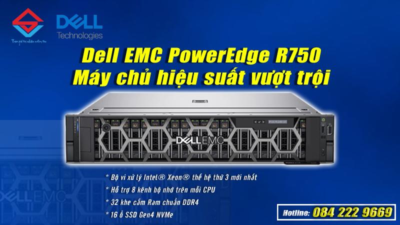 Dell EMC PowerEdge R750 - Máy chủ hiệu suất vượt trội cho khối lượng công việc khắt khe nhất